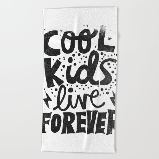 COOL KIDS LIVE FOREVER Beach Towel