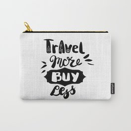 Travel more! Carry-All Pouch