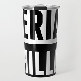 How Chill Are You? Travel Mug