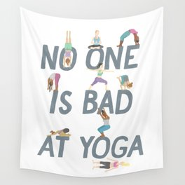 No One is Bad at Yoga Wall Tapestry