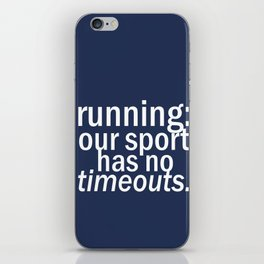 Our Sport Has No Timeouts.  iPhone Skin
