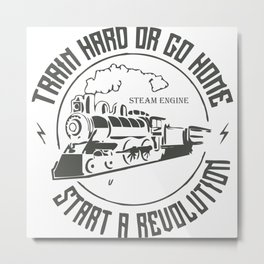 Train Hard Metal Print