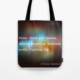 Where there are demons... Tote Bag