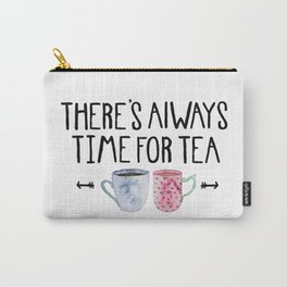 Always Time For Tea! Carry-All Pouch