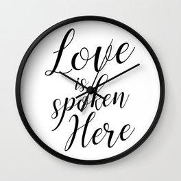 Love is spoken here Wall Clock