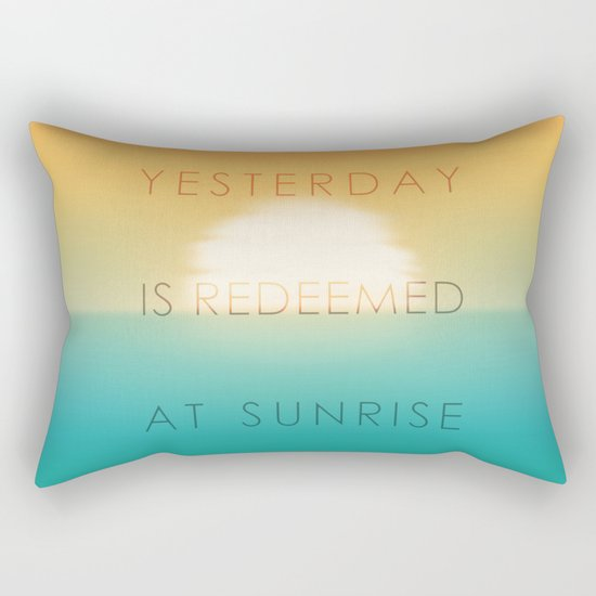 Yesterday is redeemed at sunrise Rectangular Pillow