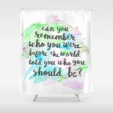 Can you remember who you were...? Shower Curtain