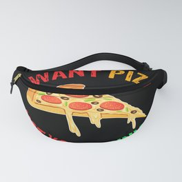 I want pizza not your opinion, funny pizza lover Fanny Pack