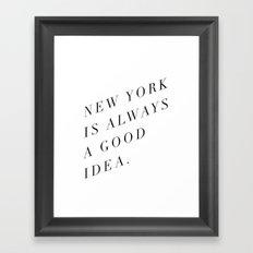 new york is always a good idea Framed Art Print