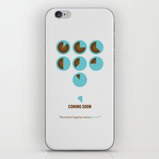 Coming Soon - Excessive logging causes floods iPhone & iPod Skin