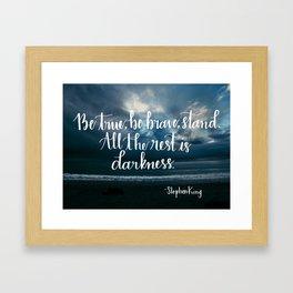 Be True, Be Brave, Stand Framed Art Print
