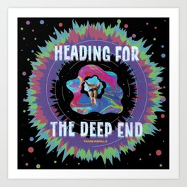 Heading for the Deep End Art Print