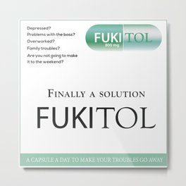 FUKITOL Metal Print