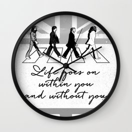 Black Brush - Life goes on within you and without you Wall Clock