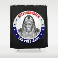 sasquatch Shower Curtains featuring Sasquatch For President by politics