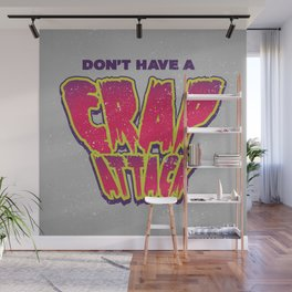 Don't Have a Crap Attack Wall Mural