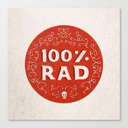 100% Rad Canvas Print