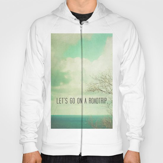 Let's Take a Roadtrip Hoody