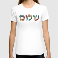 jewish T-shirts featuring Shalom 10 - Jewish Hebrew Peace Letters by Sharon Cummings