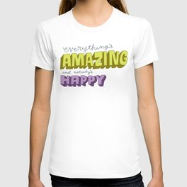 Everything's Amazing and Nobody's Happy T-shirt
