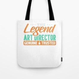 Legend Art Director Genuine & Trusted Tote Bag