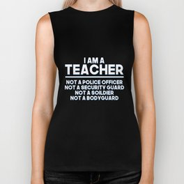 I am a Teacher Not a Police Officer - Gun Control Biker Tank