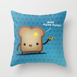 Toast more pizza please Throw Pillow