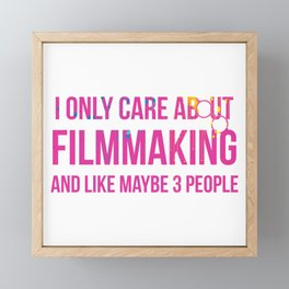 I Only Care About Filmmaking Framed Mini Art Print