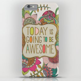 Today is going to be awesome iPhone Case