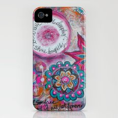 Be Brave. Love Deeply. Shine Brightly. iPhone (4, 4s) Slim Case