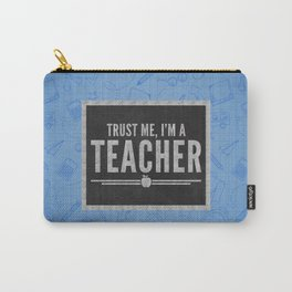 Trust Me Teacher Quote Carry-All Pouch