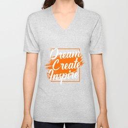 Dreams Create Create Inspire Unisex V-Neck