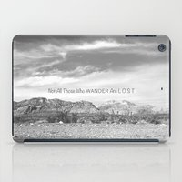 not all those who wander are lost iPad Cases featuring Not All Those Who Wander Are Lost by Heather Hartley