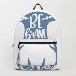 Be brave little one shirt Backpack