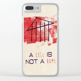 A Cell Is Not A Home Clear iPhone Case