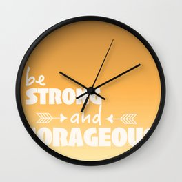 Be Strong and Corageous  Wall Clock