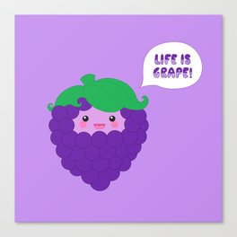 Life is Grape!  Canvas Print