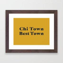 Chi Town Best Town Framed Art Print
