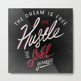 Hustle Sold Separate Metal Print
