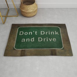 Dont Drink and Drive road sign Rug