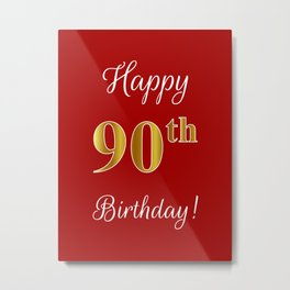"""Elegant """"Happy 90th Birthday!"""" With Faux/Imitation Gold-Inspired Color Pattern Number (on Red) Metal Print"""