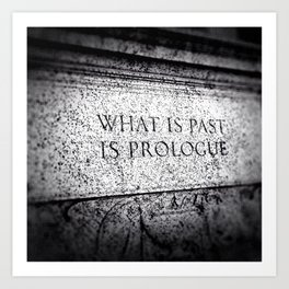 What is Past is Prologue Art Print