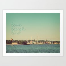 Love Laugh Live Stockholm Art Print