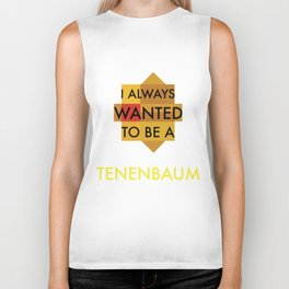 I always wanted to be a Tenenbaum Biker Tank