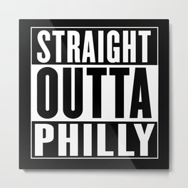 Straight Outta Philly Metal Print