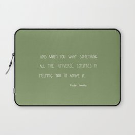 And, when you want something, all the universe conspires in helping you to achieve it. Laptop Sleeve