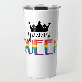 Gay Pride - Yaaas Queen! Travel Mug