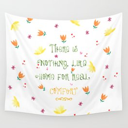 There is nothing like home for real comfort | Jane Austen Quote Wall Tapestry