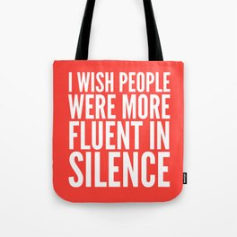 I Wish People Were More Fluent in Silence (Red) Tote Bag