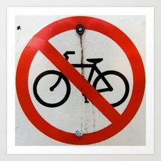 No Bikes Allowed Art Print